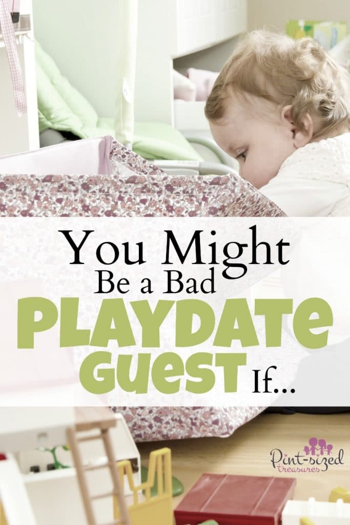 You Might Be a Bad Playdate Guest If…