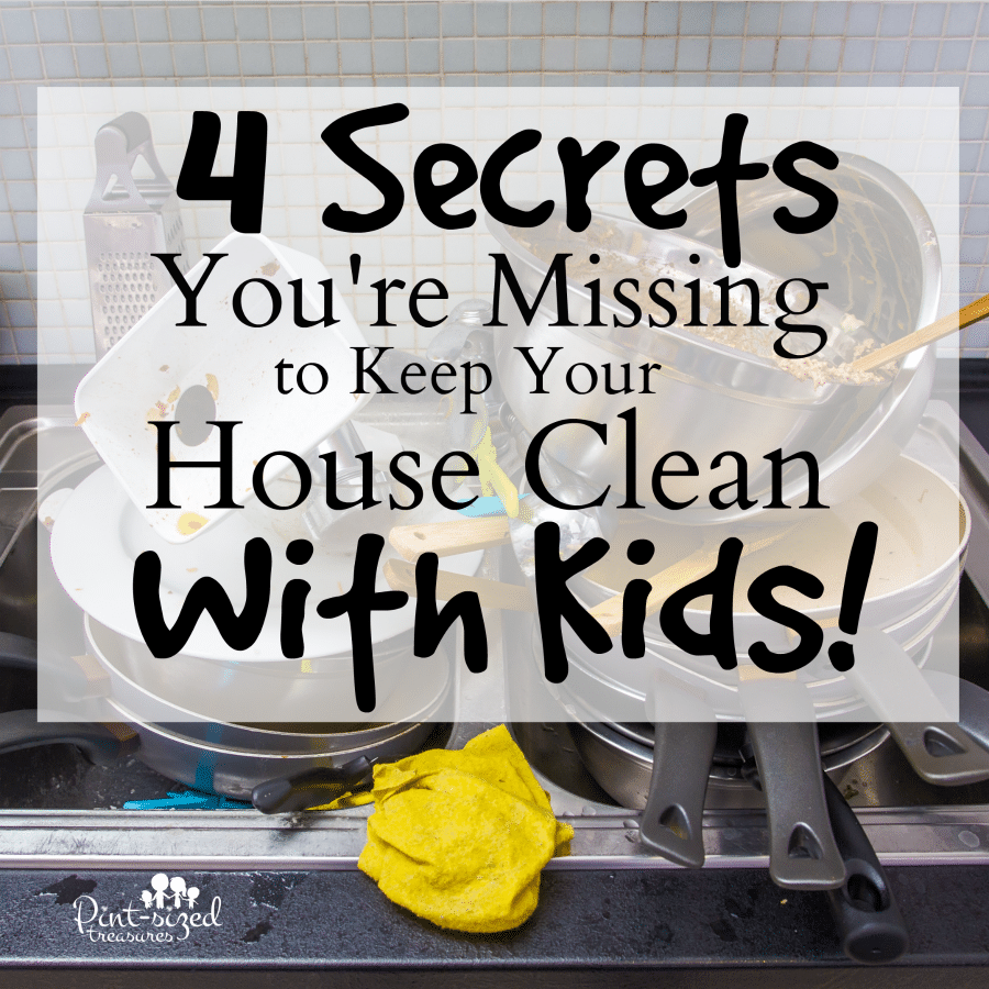 Secrets your missing to keep your house clean with kids