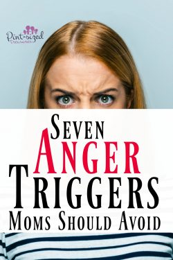 7 Anger Triggers Every Moms Should Avoid