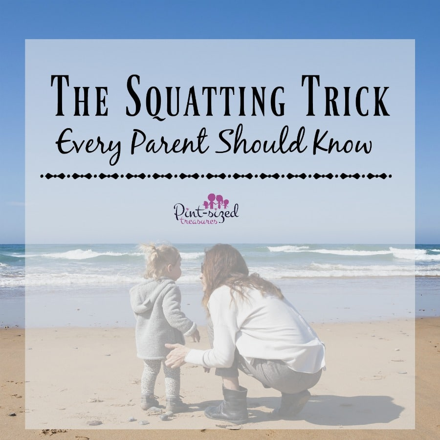 This squatting trick will change your parenting journey -- for the better!