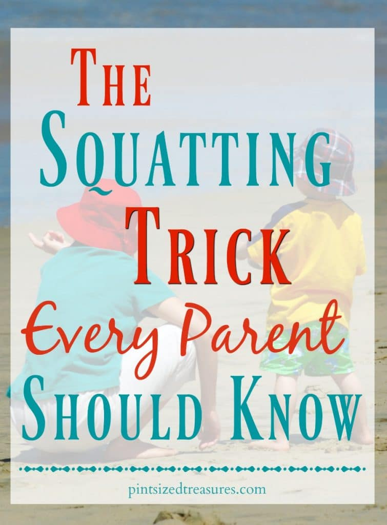 The squatting trick: it's a trick that will change your parenting journey for the better!