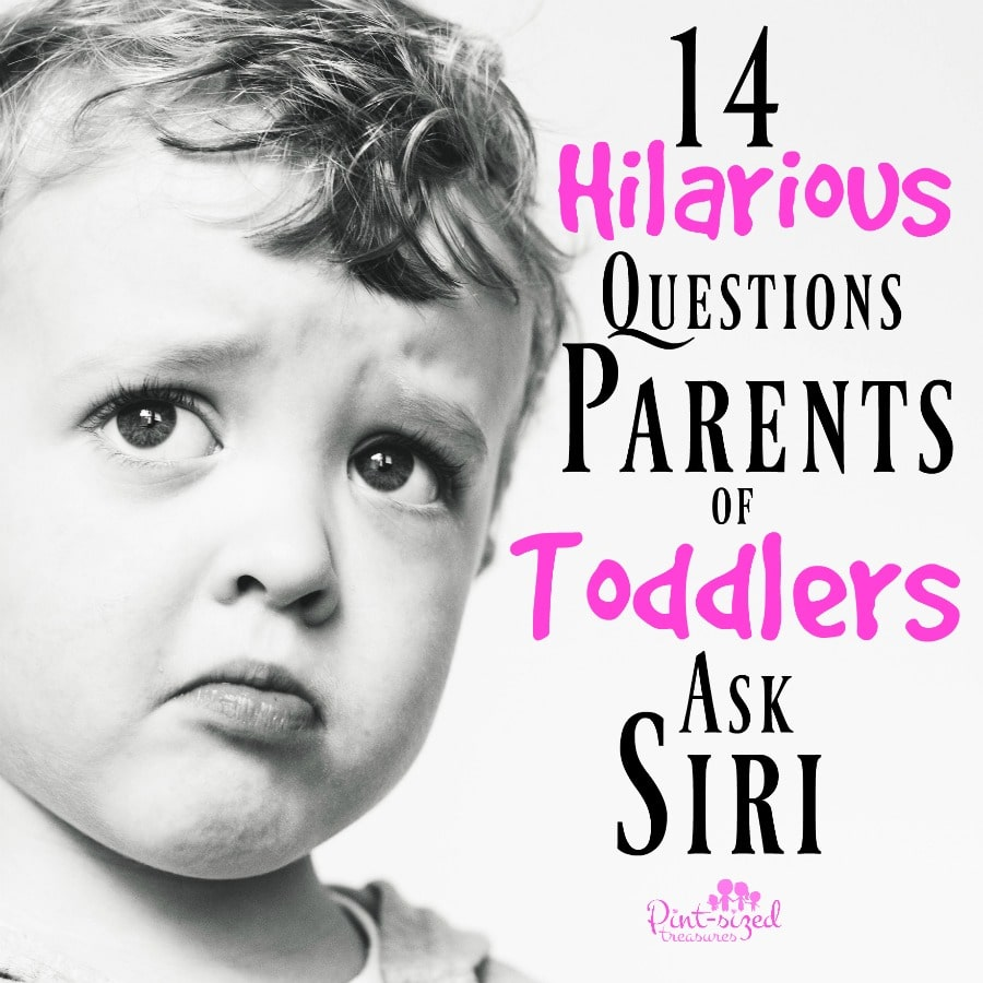 hilarious questions parents of toddlers ask siri