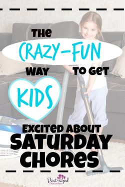 The Crazy-fun Way to Get Kids Excited about Saturday Morning Chores!