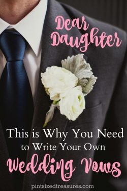 Dear Daughter, This Is Why You Need to Write Your Own Wedding Vows
