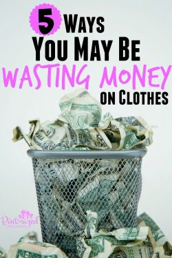 ways you may be wasting money on clothes