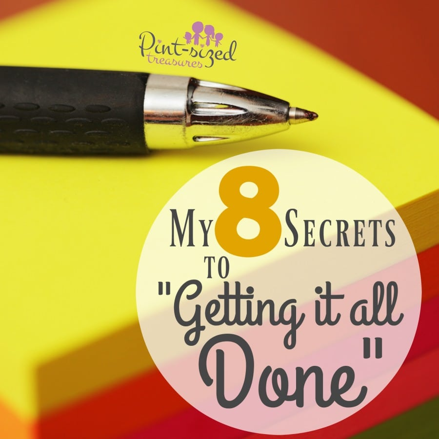my secrets to getting it done