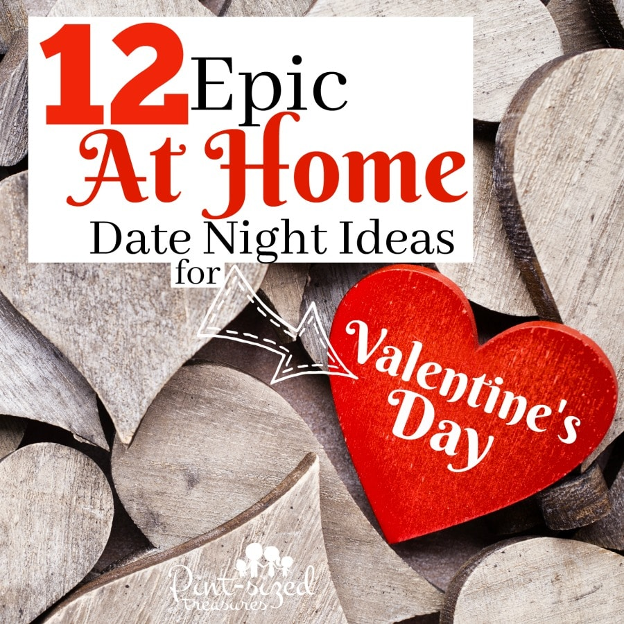 12 Epic At Home Date Night Ideas For Valentine S Day Pint Sized