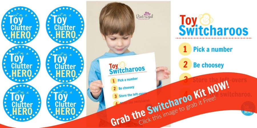 end toy clutter with toy switcharoo kit