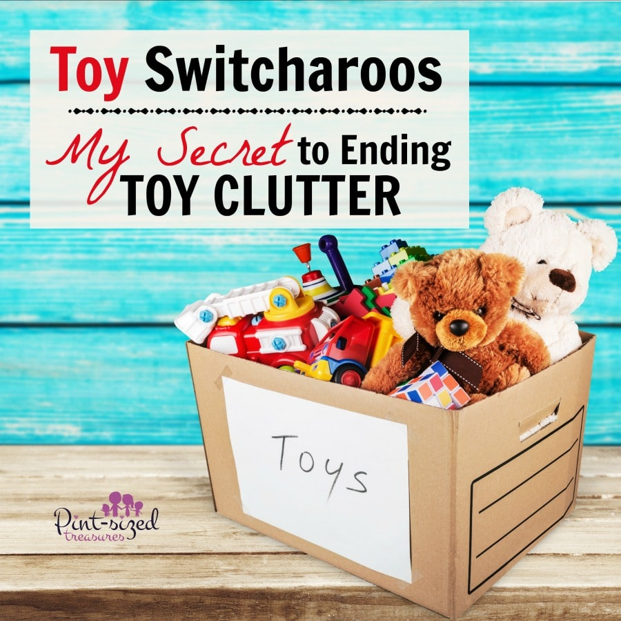toy switcharoosending toy clutter