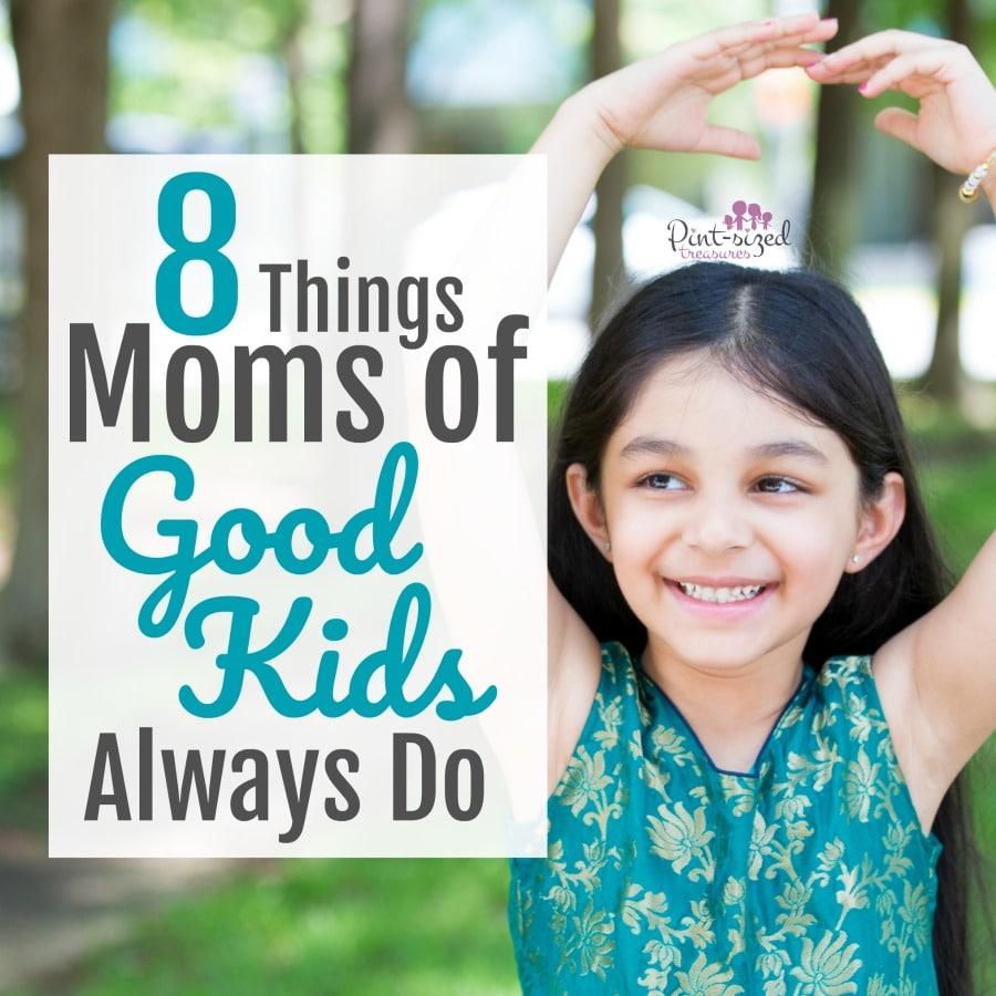things moms of good kids always do