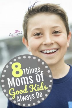 8 Things Moms of Good Kids Always Do