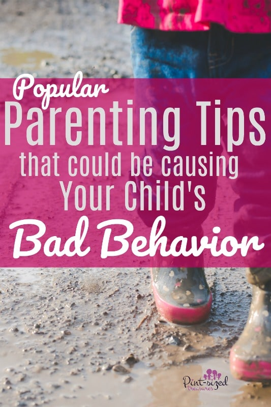 parenting tips that cause bad behavior in kids
