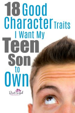 18 Good Character Traits I want My Teen Son to Own