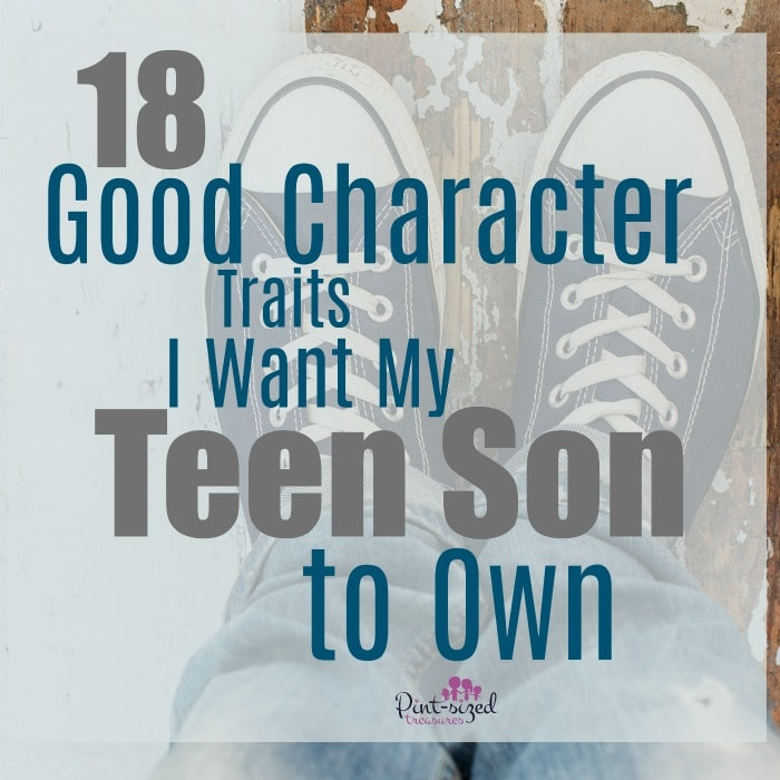 Every parent needs to teach their teen son these good character traits!