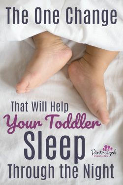 The ONE Change that Will Help Your Toddler Sleep Through the Night