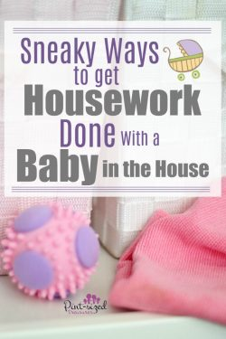 Can't juggle housework and a baby? We've got 14 sneaky tips that will help you get it ALL done! #parenting #motherhood #housework #baby #newmoms #firsttimemoms #mommy #momlife #cleaninghouse #cleaningtips