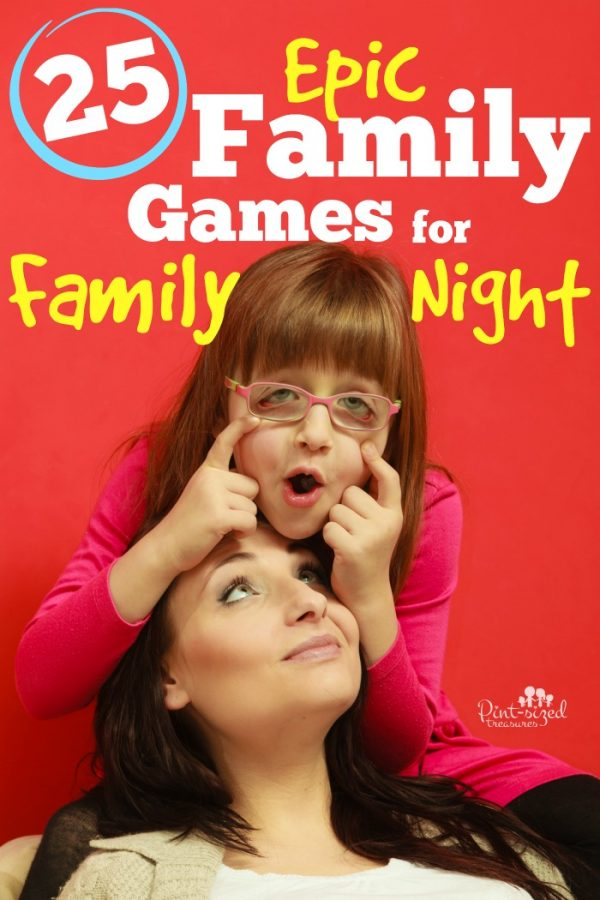 25 Epic Family Games tome your Family Night absolutely the BEST ever! Prepare for giggles, hugs and crazy-amazing memories! #parenting #familynight #familygames #activitesforfamilies #familyfun #gamesforkids #relationships #familymemories #motherhood #raisingkids