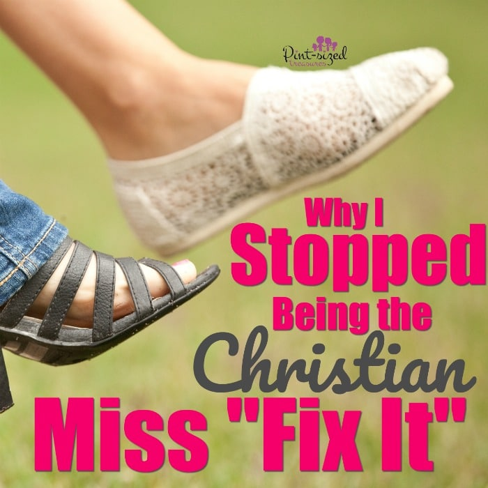 "I didn't realize that over the years I had developed miss ""fix it"" attitude of all those around me. I needed to stop ""Fixing"" my friends and relatives,andinstead start praying, loving, listening and hoping.Find out what truly helped stop ""fixing"" and start encouraging! #christianwomen #faith #Christianmoms #Christians #devotional #Christianhome #christianlove #bible"