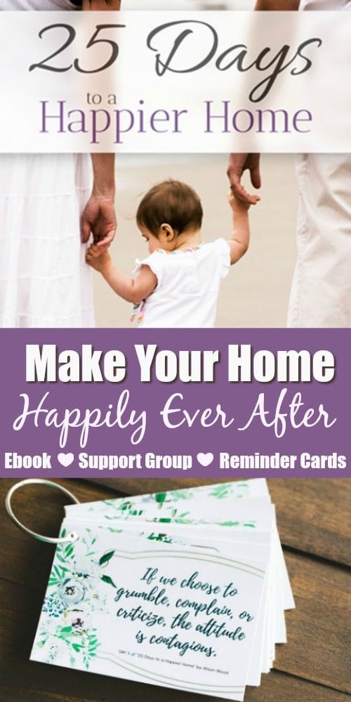"What are the top five things you desire to have in this life? Does a happy home make the list?most of them would say, ""A happy home."" Stop thinking they only exist in fairy tales and create a happy home in your family with this 25 Day challenge! You'll also find a support group and printable reminder cards! #happyhomes #Christianmoms #Christianresources #devotionals #motherhood #devotionalsformoms #happyfamily #happymom"