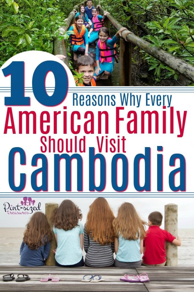10 Reasons Why Every American Family Should Visit Cambodia