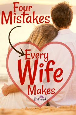 Every wife makes these mistakes...find out what they are so you can avoid them on your marriage journey! #marriage #wives #relationships #marriagehelp #marriageadvice #Marriagecounsel #christian #inspirational #devotional