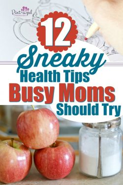 12 Sneaky Health Tips Busy Moms Should Try
