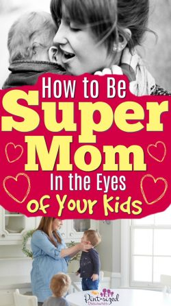 Being perfect isn't possible...but being a super mom in the eyes of your kids is. Find out how you can be the super-mom your kids want! #pintsizedtreasures #supermom #moms #Parenting #motherhood #momlife #mommy #momblog #parentingtips