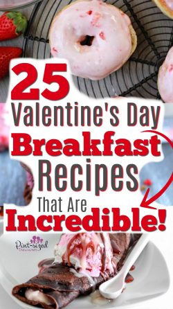 These Valentine's Day breakfast ideas are incredible! From luxurious to super simple,. you'll find the perfect Valentine's Day breakfast recipe for your special day! #pintsizedtreasures #Valentinesday #breakfast #Valentinesdayrecipes #Valentinesdayideas #valentinesdayeats #easybreakfast #holidaybreakfast