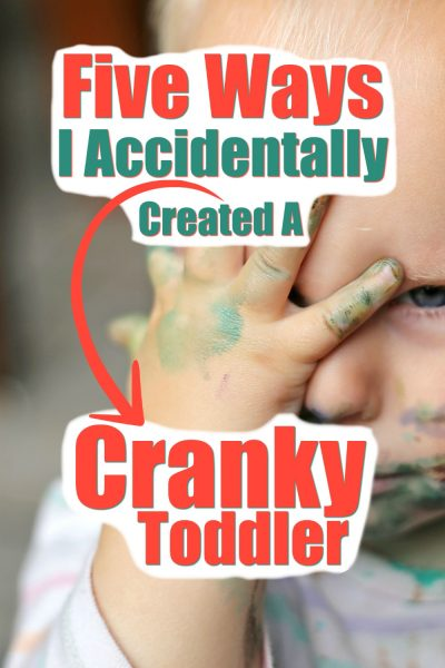 I accidentally created a cranky toddler. Read what I did and what I changed to make my toddler happy again!