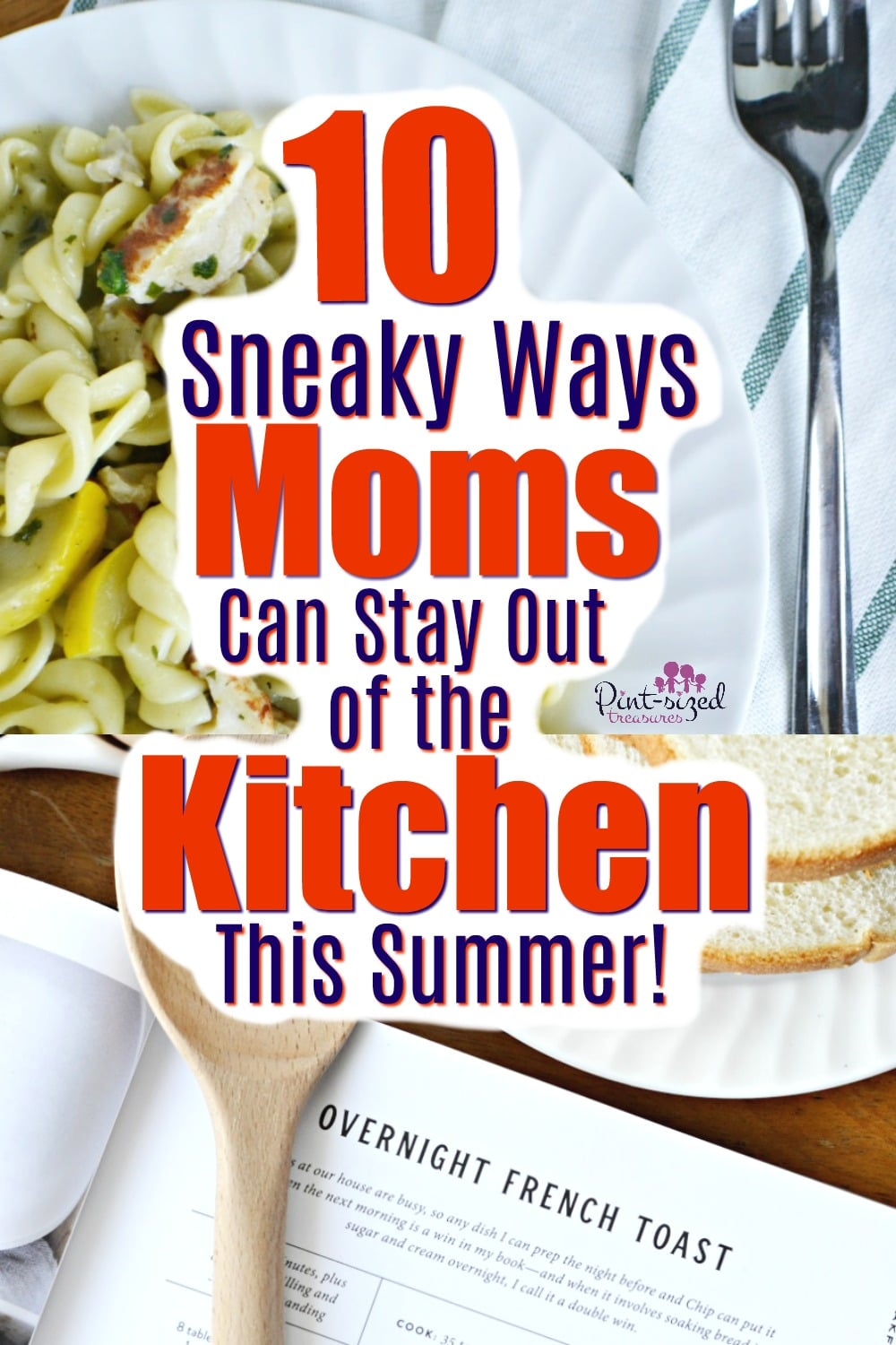 Want to stay out of the kitchen this summer? Check out this ten sneaky ways you can spend less time in the kitchen and more time with your kids!