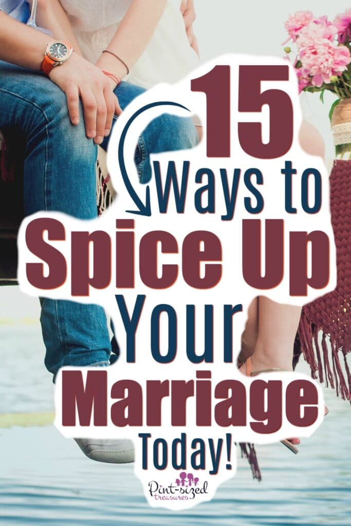 15 Ways to Spice Up Your Marriage