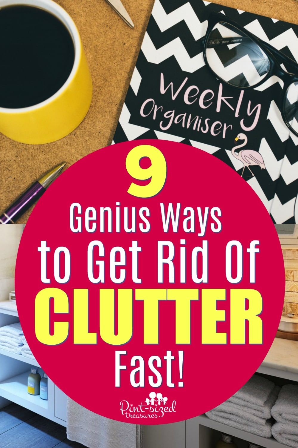 Red rid of clutter fast