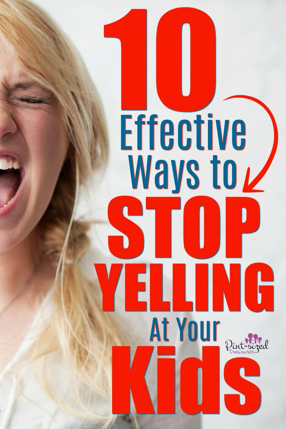 10 Effective Ways to Stop Yelling at Your Kids · Pint-sized