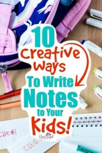 Creative ways to write notes to your kids