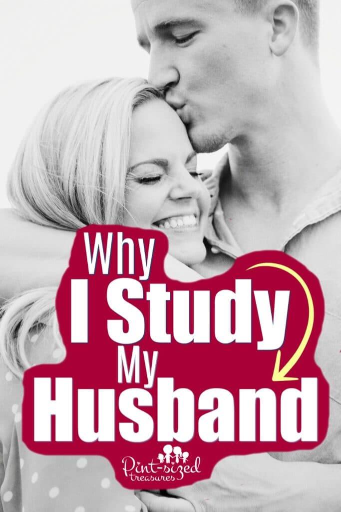 Why I study my husband in my marriage