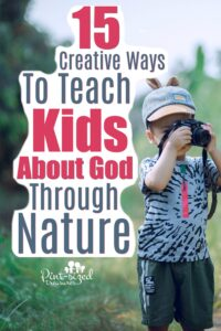 How to Teach Your Kids About God Through Nature