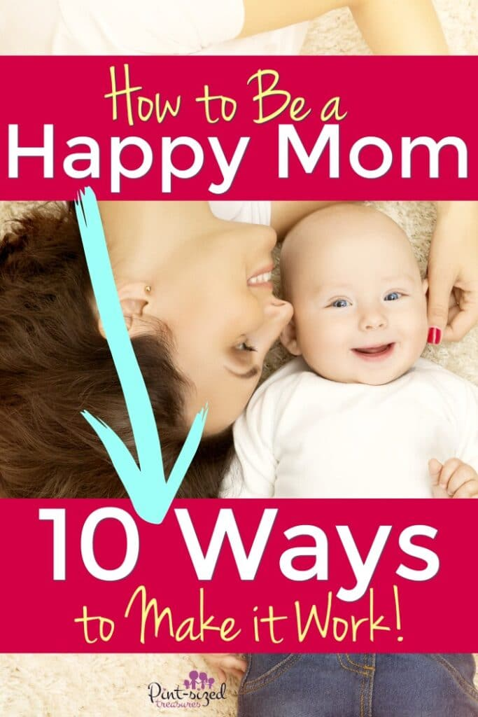 10 Proven Secrets to Being a Happy Mom in an Unhappy World