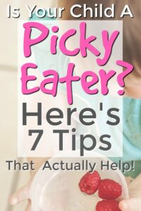Tips for Parents of Kids Who Are Picky Eaters