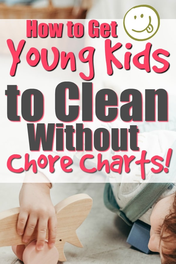 teach young kids to clean without chore charts
