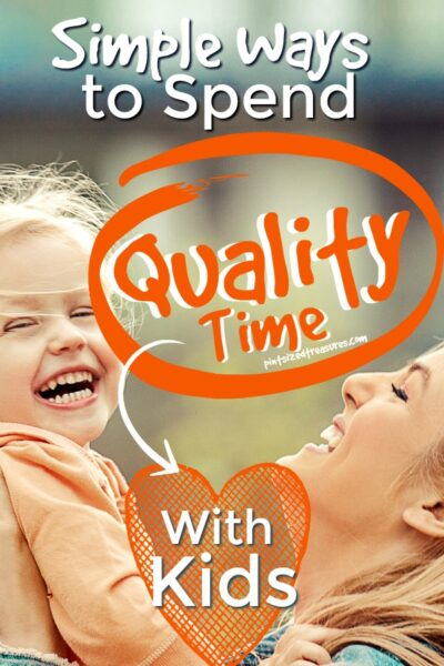 how to spend quality time with kids and family
