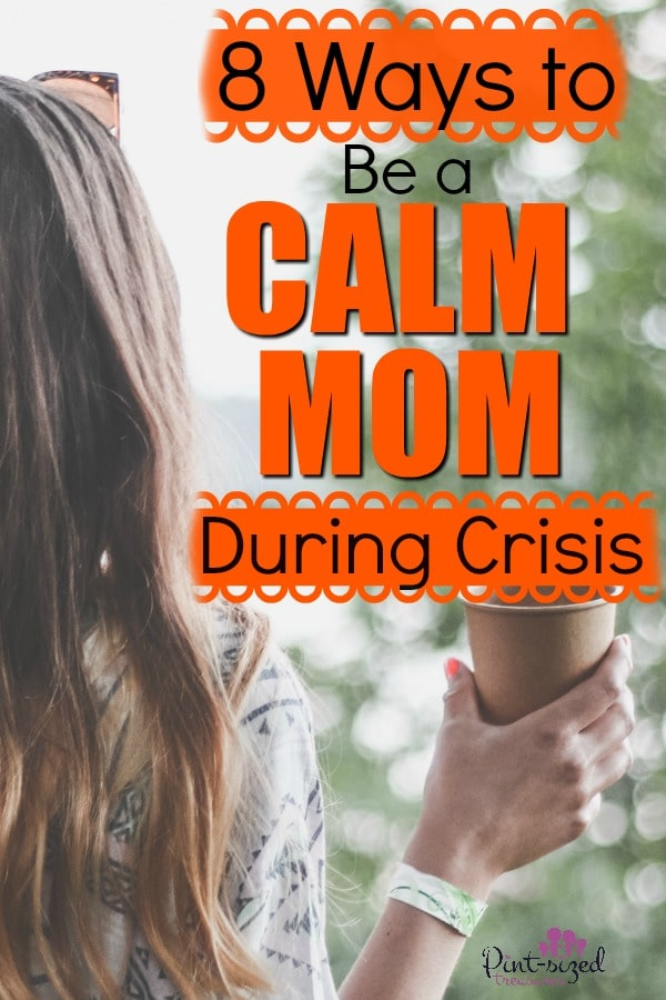 how to be a calm mom during crisis