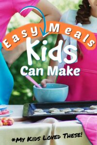 easy meals kids can make