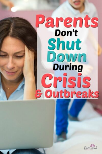 parents don't shut down in crisis and outbreak