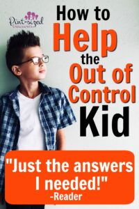 how to help the out of control kid