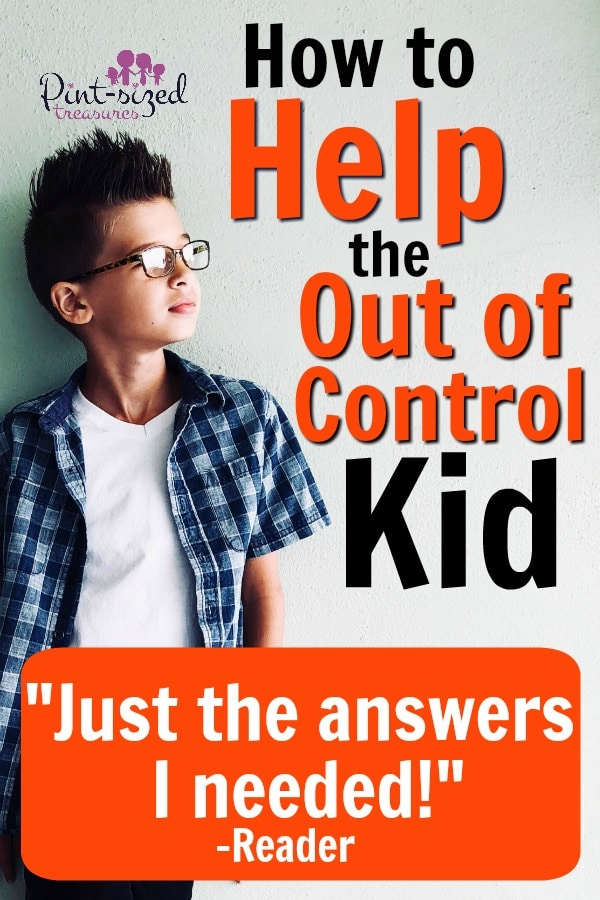 "How to Help the ""Out of Control"" Kid"