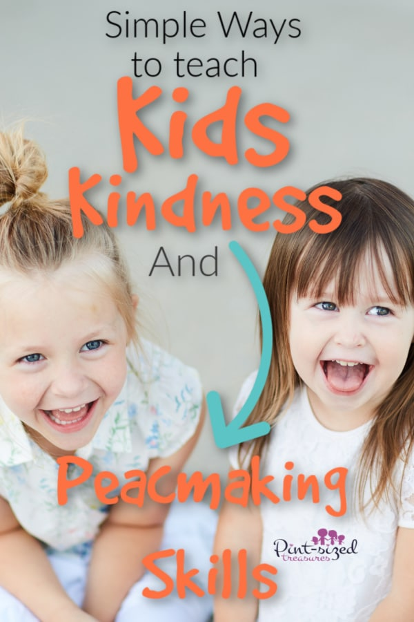 how t teach kids kindness and peacemaking skills