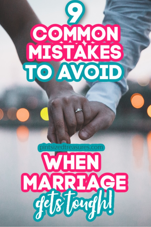 9 Common Mistakes to Avoid When Marriage Gets Tough