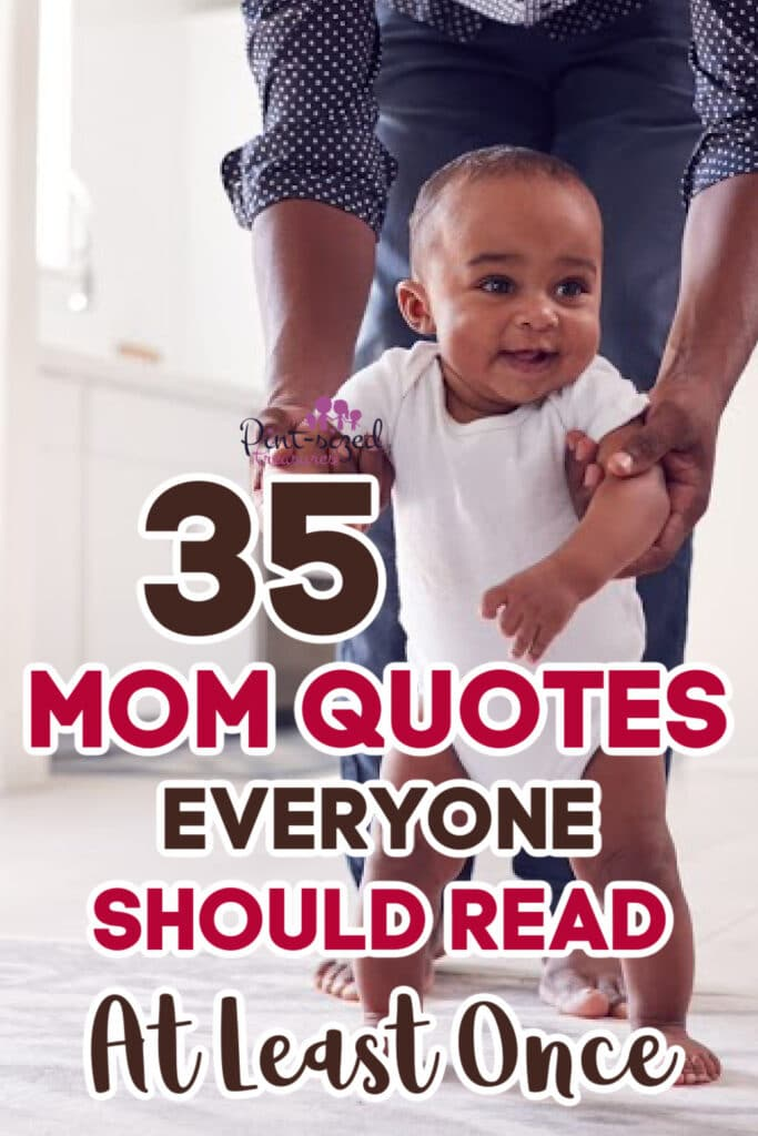 a list of mom quotes everyone should read over a baby walking