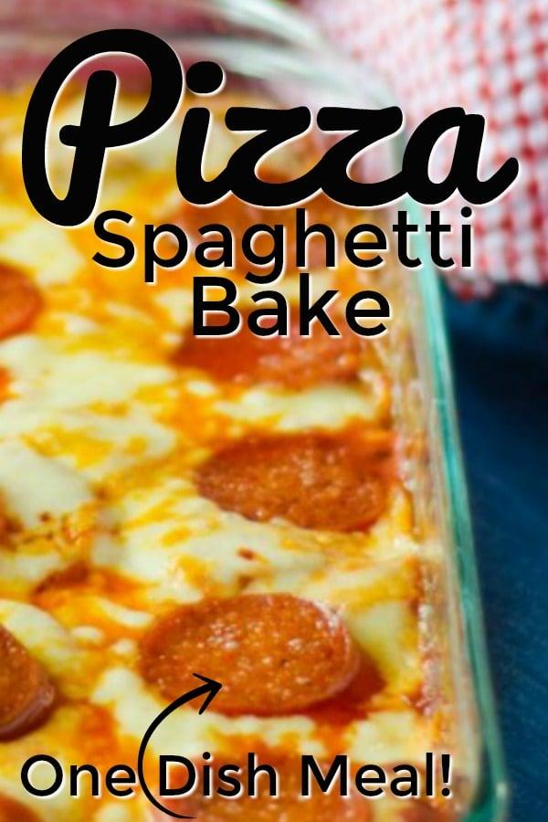 one dish meal idea: pizza spaghetti bake