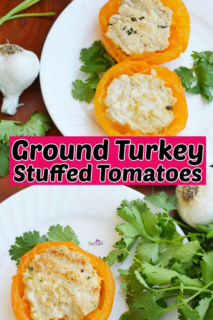 ground turkey stuffed tomatoes being served